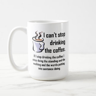 Can't Stop The Coffee Funny Mug