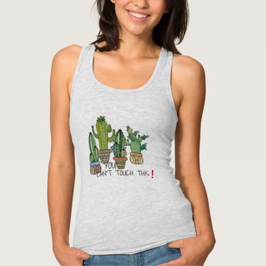 can't touch this double meaning funny cactus shirt