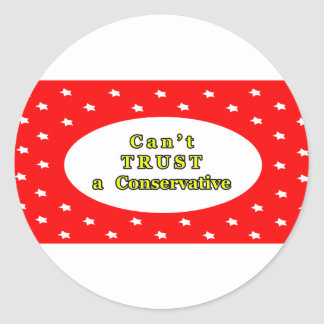 Can't TRUST a Conservative Red Stars The MUSEUM Za Round Sticker
