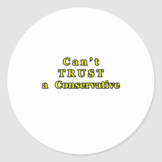 Can't TRUST a Conservative The MUSEUM Zazzle Gifts Sticker
