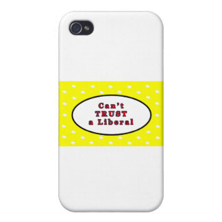 Can't TRUST a Liberal Yellow Stars The MUSEUM Zazz iPhone 4 Cases