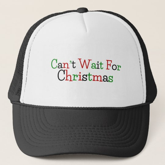 Can't Wait For Christmas Cap