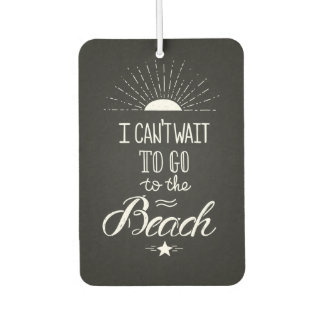 Can'T Wait To Go To The Beach Car Air Freshener