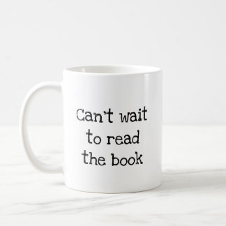 Can't wait to read the book coffee mug