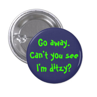 Can't you see I'm ditzy? 3 Cm Round Badge