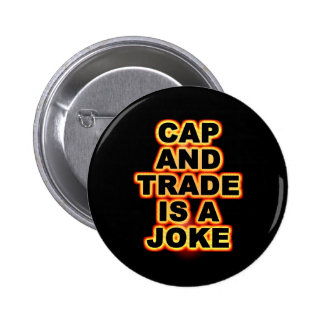 Cap And Trade Is A Joke 6 Cm Round Badge