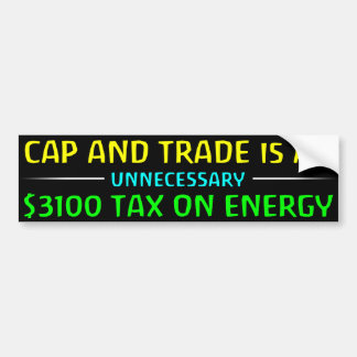 Cap And Trade Is A Tax Bumper Stickers