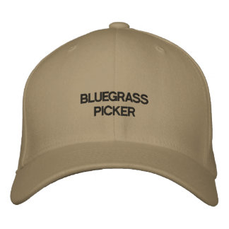 Cap with BLUEGRASS PICKER on it. Embroidered Baseball Cap