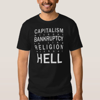 Capitalism Bankruptcy Religion Hell T-shirt