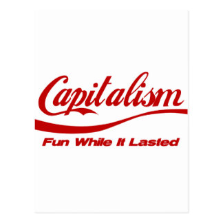 Capitalism - Fun While It Lasted Postcard