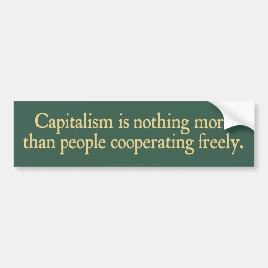 Capitalism is Nothing More Bumper Sticker