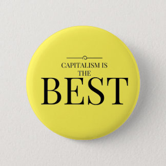 Capitalism is the best 6 cm round badge