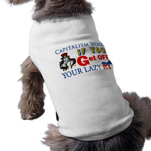 Capitalism Works Dog Tee Shirt