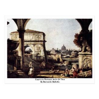 Capriccio Romano Arch  By Bernardo Bellotto Postcard