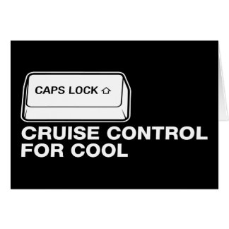 capslock - cruise control for cool greeting card