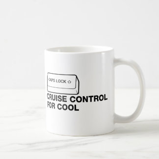 capslock - cruise control for cool classic white coffee mug