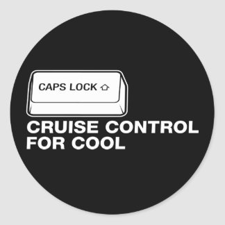 capslock - cruise control for cool round sticker