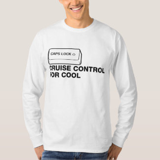 capslock - cruise control for cool shirt