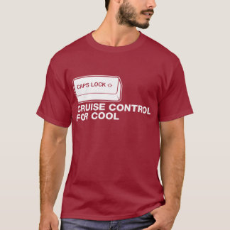 capslock - cruise control for cool T-Shirt