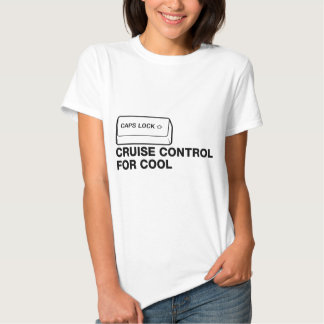 capslock - cruise control for cool tee shirts
