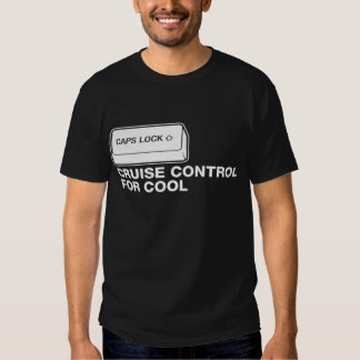 capslock - cruise control for cool tees