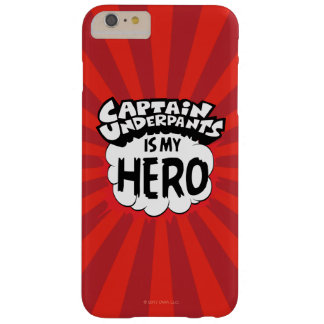 Captain Underpants   My Hero Barely There iPhone 6 Plus Case