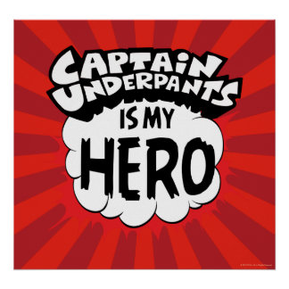 Captain Underpants | My Hero Poster