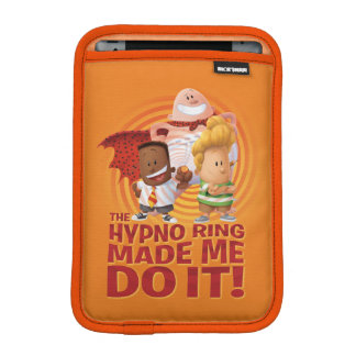 Captain Underpants | The Hypno Ring Made Me Do It iPad Mini Sleeve