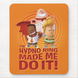 Captain Underpants | The Hypno Ring Made Me Do It Mouse Mat