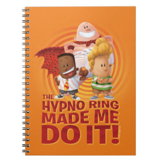 Captain Underpants | The Hypno Ring Made Me Do It Spiral Notebook