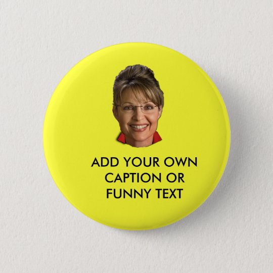 Caption Sarah Palin T-shirts and Gifts 6 Cm Round Badge