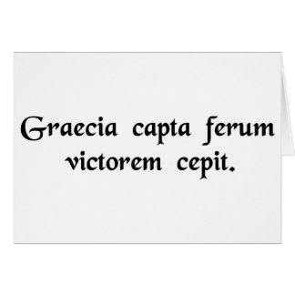 Captive Greece conquered her savage victor. Greeting Card