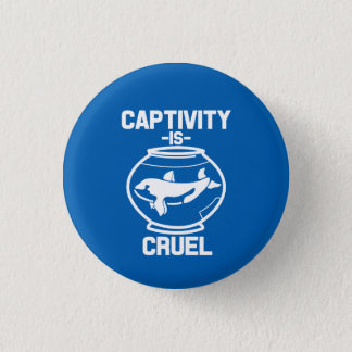 Captivity is Cruel button, Save the Orca whales 3 Cm Round Badge