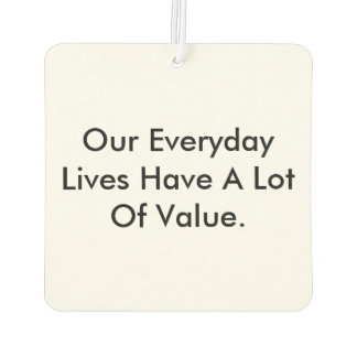 Car air freshener about the value of everyday life