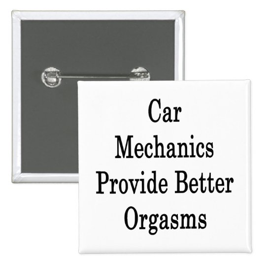 Car Mechanics Provide Better Orgasms 15 Cm Square Badge