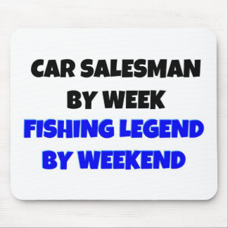 Car Salesman by Week Fishing Legend By Weekend Mouse Pad