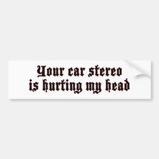 Car Stereo Hurting (quiet) bumper sticker