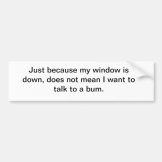 car window bums bumper sticker