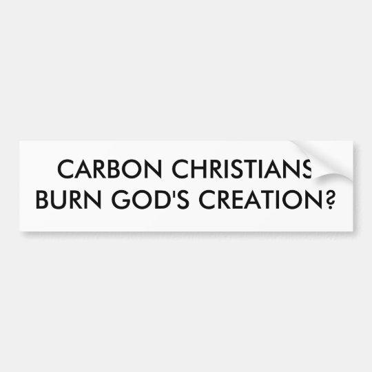 CARBON CHRISTIANSBURN GOD'S CREATION? BUMPER STICKER