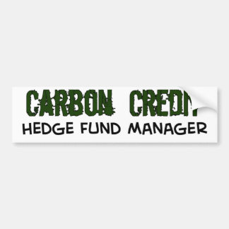Carbon Credit HedgeFund Manager Bumper Stickers