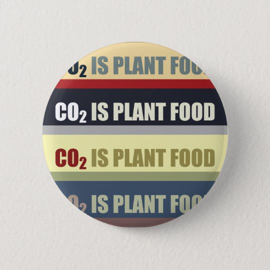 Carbon Dioxide Is Plant Food 6 Cm Round Badge
