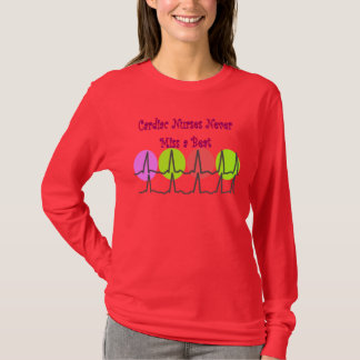 Cardiac Nurses NEVER Miss a Beat! T-Shirt