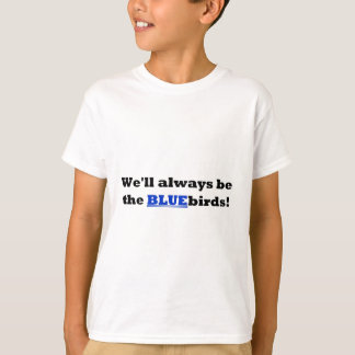 Cardiff City - We'll always be the BLUEbirds Tee Shirt