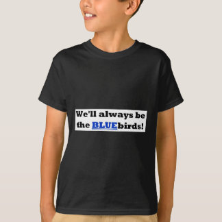 Cardiff City - We'll always be the BLUEbirds Tees