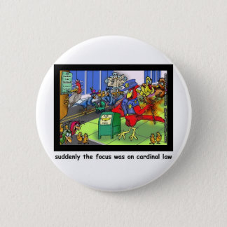 Cardinal Law Funny Law Cartoon Gifts & Collectible 6 Cm Round Badge