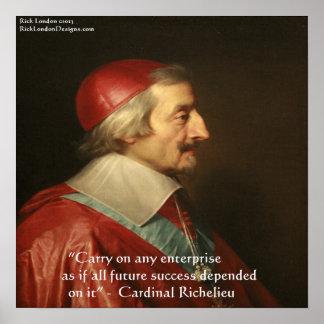 Cardinal Richelieu Success Quote Poster