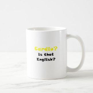 Cardio is that English Coffee Mug