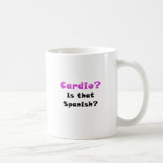 Cardio is that Spanish Coffee Mugs