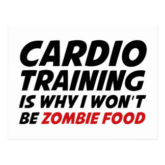 Cardio Training Is Why I Wont Be Zombie Food Postcard