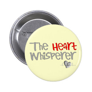 "Cardiologist Gifts ""The Heart Whisperer"" 6 Cm Round Badge"